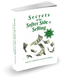 Secrets of the Softer Side of Selling available on Amazon.